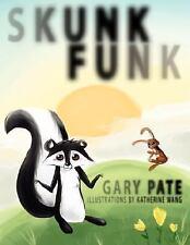 Skunk Funk by Gary Pate (2008, Paperback)
