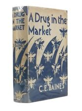 C E BAINES / Drug in the Market Author of 'The Slip Coach' 'The Blue Poppy' 1st