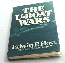 The U-Boat Wars by Edwin P. Hoyt 1984