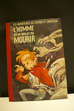 SPIROU - L'HOMME QUI NE VOULAIT PAS MOURIR - MORVAN / MUNUERA - TT 399 EX N/S