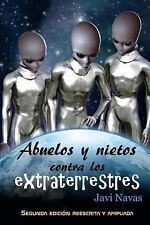 Fantasía y Aventuras: Abuelos y Nietos Contra Los Extraterrestres : Segunda...