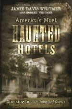 New, America's Most Haunted Hotels: Checking In with Uninvited Guests, Davis Whi