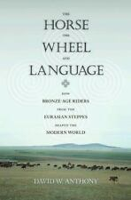 The Horse, the Wheel, and Language: How Bronze-Age Riders from the Eurasian Step