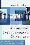 Mediating Interpersonal Conflicts: Approaches to Peacemaking for Families, Schoo