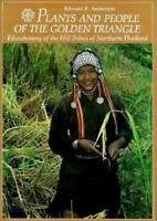 Plants and People of the Golden Triangle : Ethnobotany of the Hill Tribes of Nor