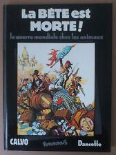 CALVO / DANCETTE  ***  LA BÊTE EST MORTE!  *** FUTUROPOLIS 1977. TTBE