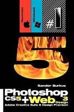 Photoshop CS5 + Web Design 3 (Adobe Creative Suite 5 Design Premium): Buy this b