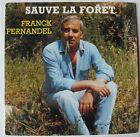 FRANCK FERNANDEL (SP 45 Tours) SAUVE LA FORET