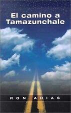 El Camino A Tamazunchale, Ron Arias, Good Condition, Book