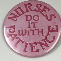 Vtg Badge A Minit Pink Nurses Do It With Patience Pin Back Pinback Button