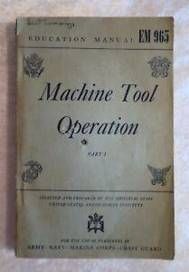 1944 Education Manual EM 965 Machine Tool Operation Part I Lathe Bench Forge