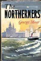 The Northerners, George Moor, Good Condition Book, ISBN
