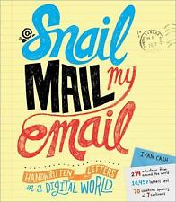 Snail Mail My Email: Handwritten Letters in a Digital World, Cash, Ivan, Good Bo