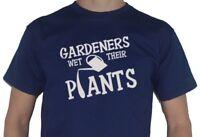 Gardeners Wet Their Plants (pants)  T-Shirt - Gardening Garden Allotment  Mens