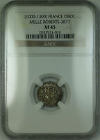 (1000-1300) France Melle Silver Obol Coin Roberts-3877 NGC XF-45 AKR