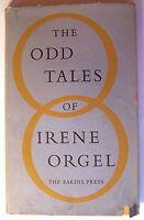 THE ODD TALES OF IRENE ORGEL HC DJ 1966 1st Edition Short Stories - P1