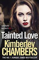 KIMBERLEY CHAMBERS __ TAINTED LOVE ___ BRAND NEW HARDBACK ____ FREEPOST UK
