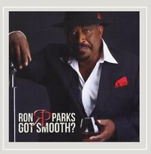 Got Smooth? ~ Ron Parks CD NEW