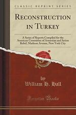 Reconstruction in Turkey: A Series of Reports Compiled for the American Committe