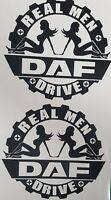DAF TRUCK REAL MEN DRIVE DAF X2 V8 DECAL LORRY TRUCK DRIVER