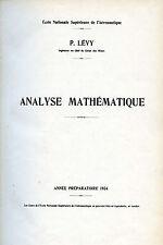 Paul Lévy : ANALYSE MATHEMATIQUE, 1934 - Ecole Nationale Supérieure Aéronautique