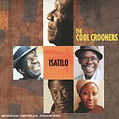 COOL CROONERS (THE) - Isatilo - CD Album