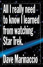 All I Really Need to Know I Learned from Watching Star Trek by Dave...
