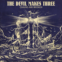 The Devil Makes Three - Chains Are Broken [New Vinyl]