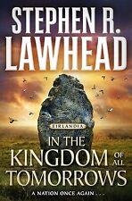 Eirlandia Ser.: In the Kingdom of All Tomorrows : Eirlandia, Book Three by Stephen R. Lawhead (2020, Hardcover)