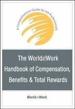 The WorldatWork Handbook of Compensation, Benefits and Total Rewards : A...
