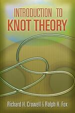 Introduction to Knot Theory (Dover Books on Mathematics), Fox, Ralph H., Crowell