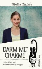Darm mit Charme: Alles über ein unterschätztes Organ - Giulia Enders [Broschiert
