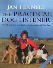 Jan Fennell, The Practical Dog Listener: The 30-Day Path to a Lifelong Understan