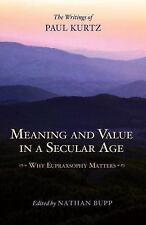 Meaning and Value in a Secular Age: Why Eupraxsophy Matters - The Writings of Pa