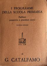 GIUSEPPE CATALFAMO I PROGRAMMI DELLA SCUOLA PRIMARIA SAGGI CRITICI ARMANDO 1966