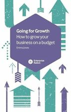 Going for Growth: How to Grow Your Business on a Budget, Jones, Emma, New