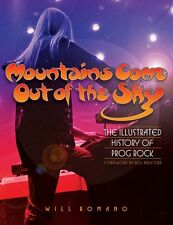 Mountains Come Out of the Sky The Illustrated History of Prog Rock Boo 000331901