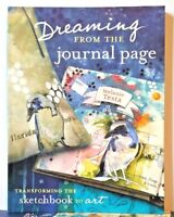 Dreaming From the Journal Page Transforming Sketchbook to Art Melanie Testa NEW