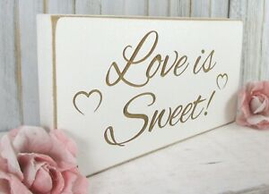 Love is Sweet Wedding Table Sign Free Standing Vintage Shabby & Chic White