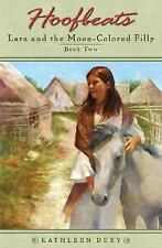 Hoofbeats: Lara and the Moon-Colored Filly Vol. 2 by Kathleen Duey (2005,...