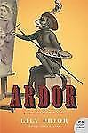 Ardor: A Novel of Enchantment: By Prior, Lily