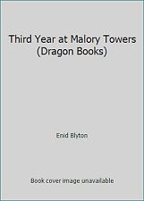 Third Year at Malory Towers (Dragon Books) by Enid Blyton