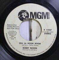 Soul Promo 45 Bobby Bloom - Sha La Boom Boom / Sha La Boom Boom On Mgm Records