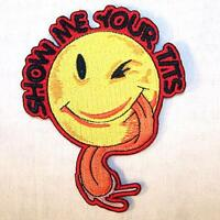 SHOW ME YOUR TITS EMBROIDERED PATCH P538 iron on sew biker JACKET patches NEW