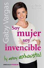 SOY MUJER, SOY INVENCIBLE Y ESTOY EXHAUSTA / I AM A WOMAN, I AM INVINCIBLE AND I