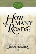How Many Roads: A Novel (Hearts of the Children), Hughes, Dean, 1590381726, Book