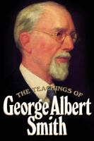 The teachings of George Albert Smith: Eighth president of the Church of Jesus Ch