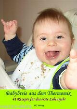 """Babybreie aus dem Thermomix """"41 Rezepte für das erste Lebensjahr"""" TM31 / TM5"""