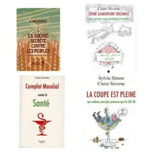 4 Livres Claire Séverac - Complot Mondial Contre La Santé, La Guerre Secrète...
