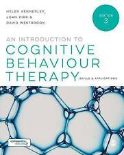 An Introduction to Cognitive Behaviour Therapy: Skills and Applications by David